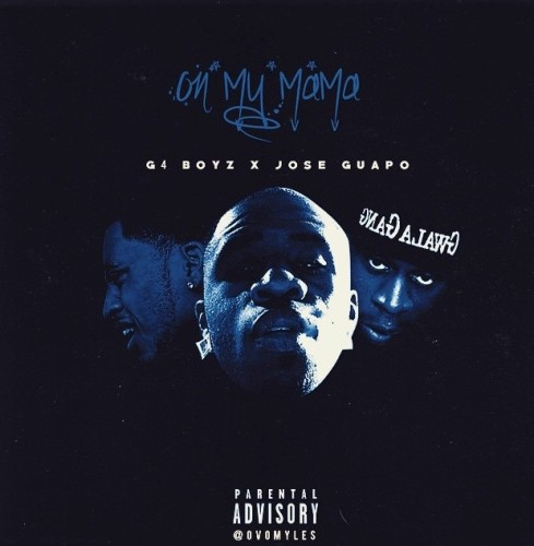 G4-Boyz-x-Jose-Guapo-On-My-Mama-Cover-Art-620x634