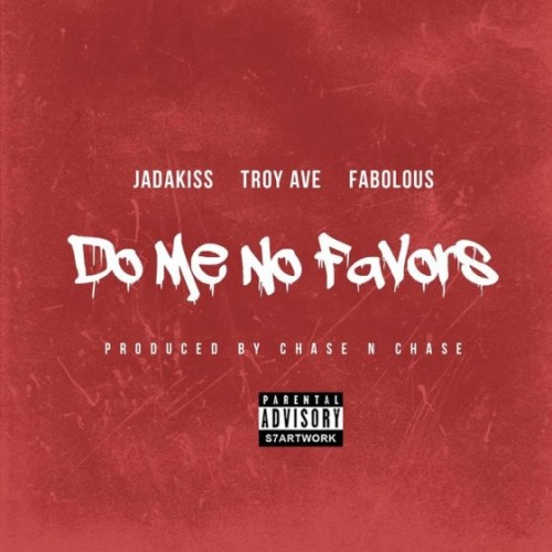 troy-ave-do-me-no-favors-560x560