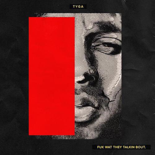 id46912752_tyga-fuk-wat-they-talkin-bout-mixtape