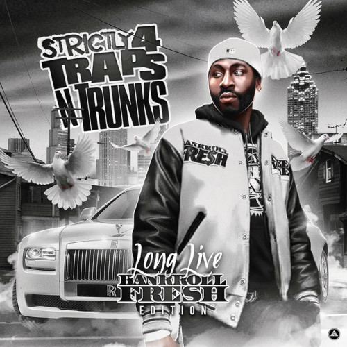 id46881041_Traps-N-Trunks-Long-Live-Bankroll-Fresh-Edition-672x672